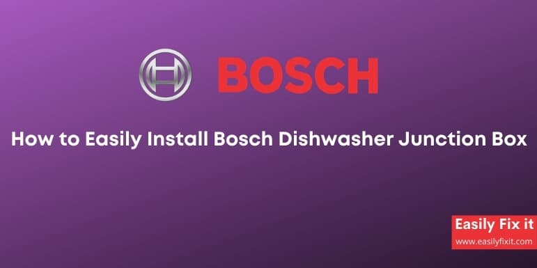 How to Easily Install Bosch Dishwasher Junction Box