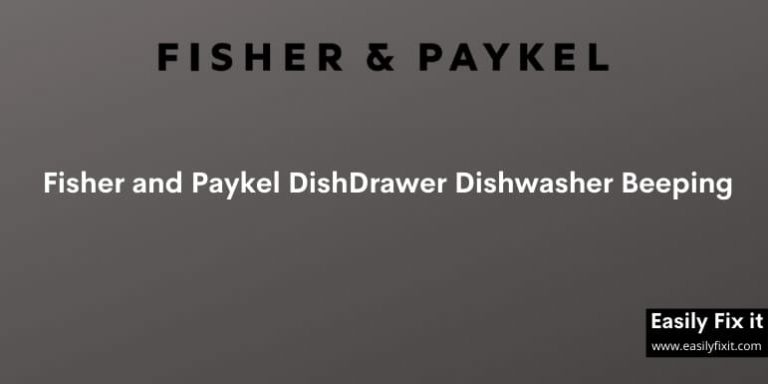 Fisher and Paykel Dishwasher Beeping? Here's an Easy Fix