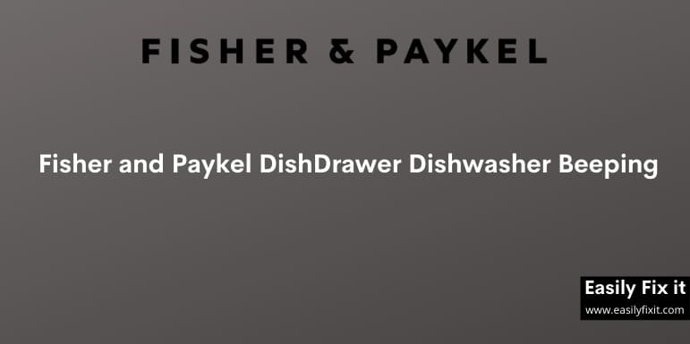 Fisher and Paykel DishDrawer Dishwasher Beeping