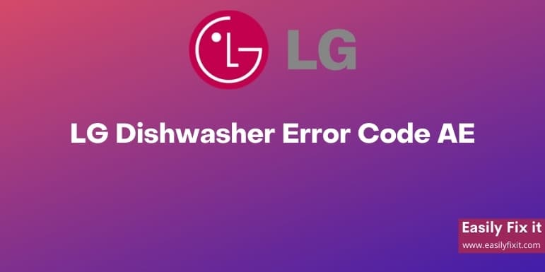 Fix LG Dishwasher Error Code AE