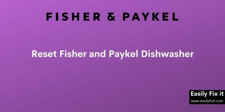 How to Reset Fisher and Paykel Dishwasher