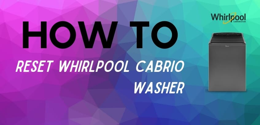 Reset Whirlpool Cabrio Washing Machine