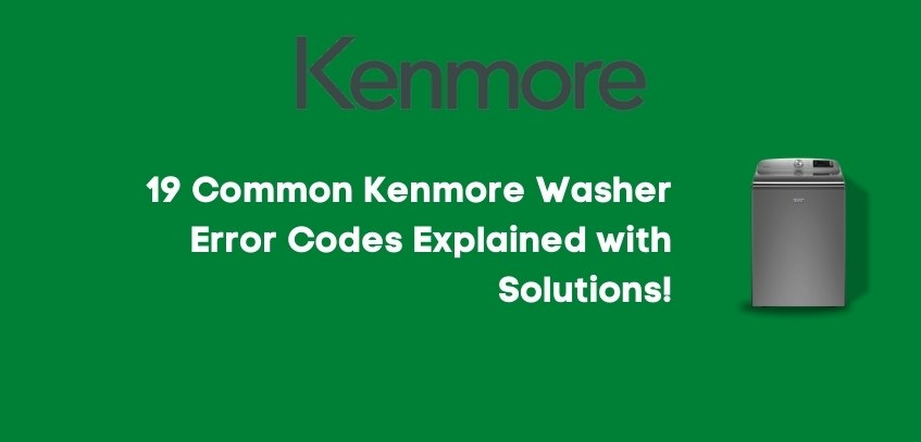Common Kenmore Washer Error Codes with Solutions